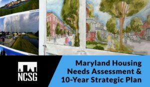 Maryland Housing Needs Assessment & 10-Year Strategic Plan